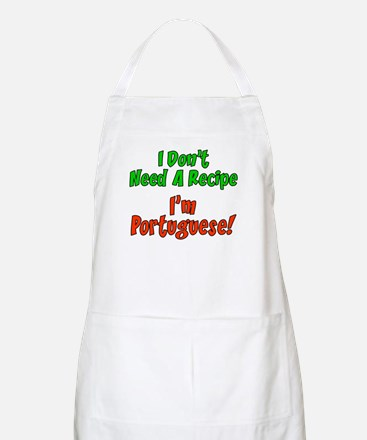 Don't Need Recipe I'm Portuguese Apron