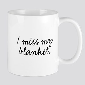I Miss My Blanket Mug