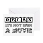 Relax: It's not even a Movie! Greeting Cards (Pack