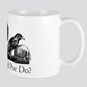 What Would Poe Do? Mug