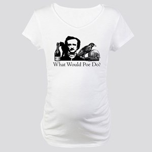 What Would Poe Do? Maternity T-Shirt