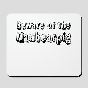 Beware of the Manbearpig Mousepad