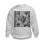 Broken brain Kids Sweatshirt