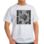 Broken brain Light T-Shirt