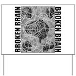 Broken brain Yard Sign