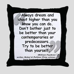 Faulkner Better Quote Throw Pillow