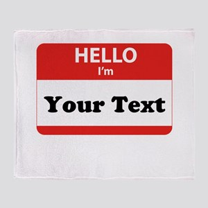 Hello I'm YOUR TEXT Throw Blanket