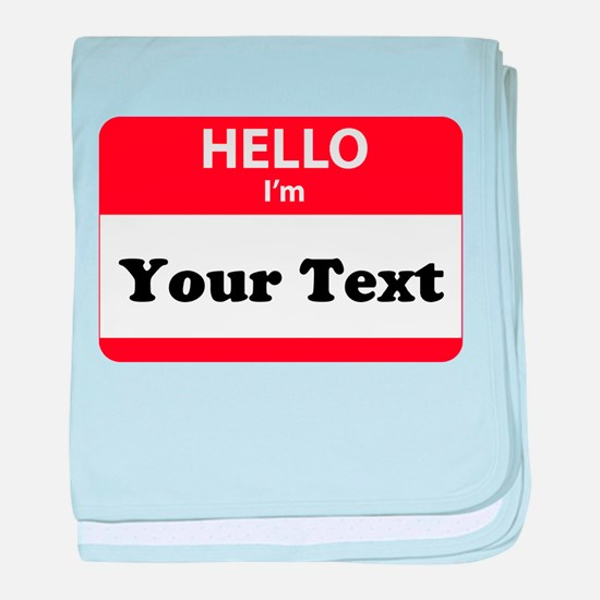 Hello I'm YOUR TEXT baby blanket