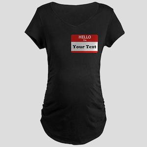 Hello I'm YOUR TEXT Maternity Dark T-Shirt