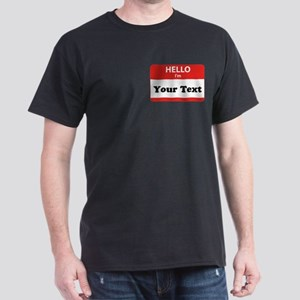 Hello I'm YOUR TEXT Dark T-Shirt