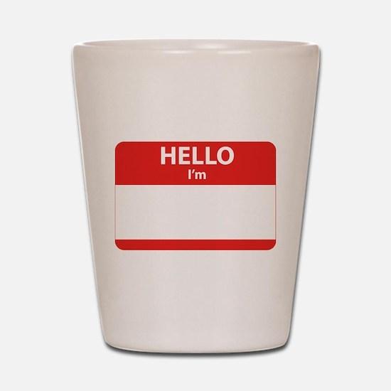 Hello I'm ... Shot Glass