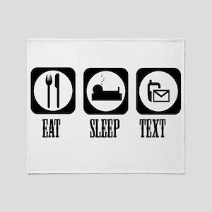 Eat Sleep Text! Throw Blanket