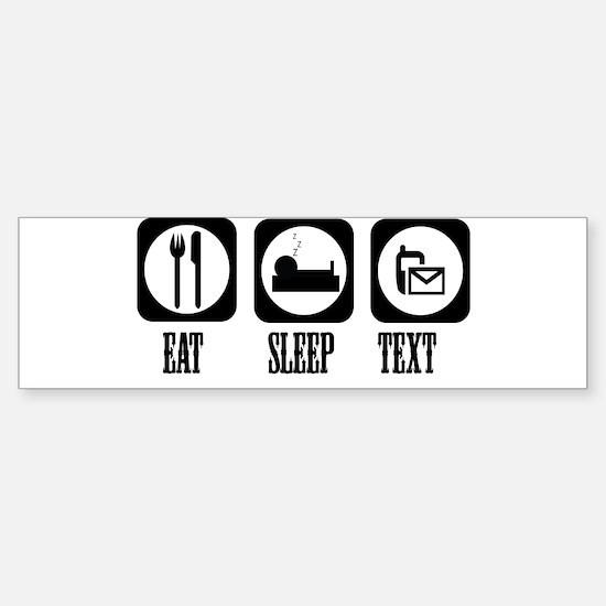 Eat Sleep Text! Sticker (Bumper)