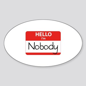 Hello I'm Nobody Sticker (Oval)