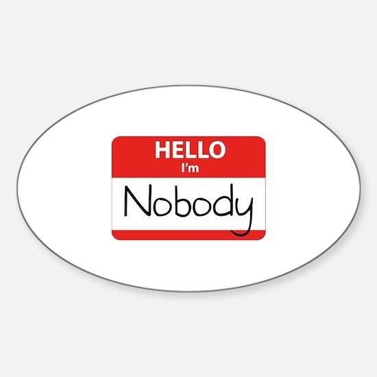 Hello I'm Nobody Sticker (Oval)