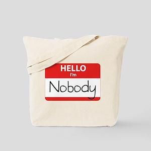 Hello I'm Nobody Tote Bag