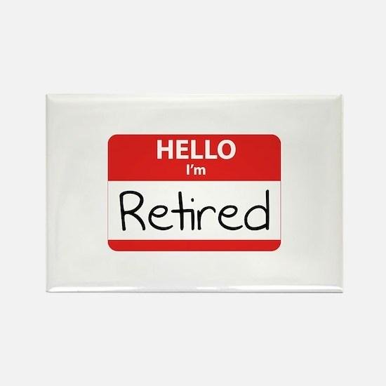 Hello I'm Retired Rectangle Magnet