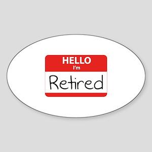 Hello I'm Retired Sticker (Oval)