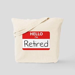 Hello I'm Retired Tote Bag