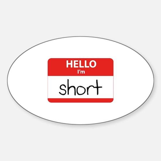 Hello I'm Short Sticker (Oval)