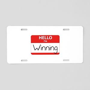 Hello I'm Winning Aluminum License Plate