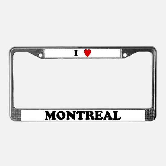 I Love Montreal License Plate Frame
