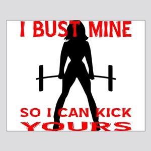 Bust Mine To Kick Yours Small Poster