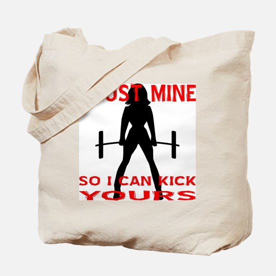 Bust Mine To Kick Yours Tote Bag