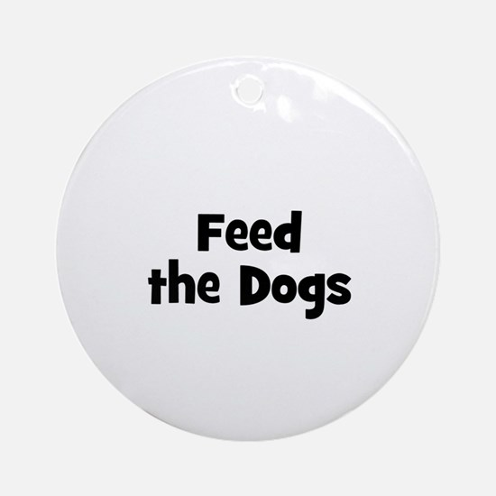 Feed the Dogs Ornament (Round)