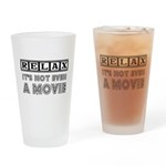 Relax: It's Not EVEN a Movie! Drinking Glass