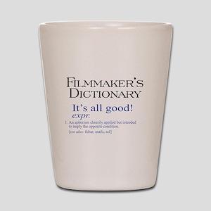 Film Dictionary: All Good! Shot Glass