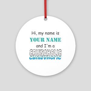 Cruisaholic (Personalized) Ornament (Round)