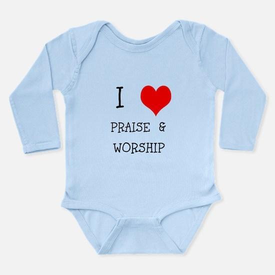 I LOVE PRAISE & WORSHIP Long Sleeve Infant Bodysui