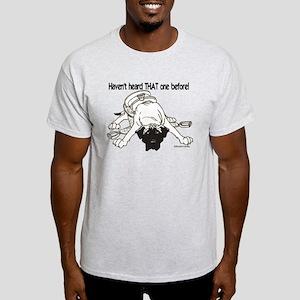 Mastiff Haven't Heard Light T-Shirt