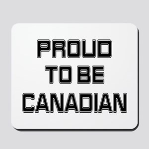 Proud to be Canadian Mousepad