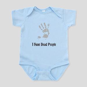 I Hunt Dead People Infant Bodysuit