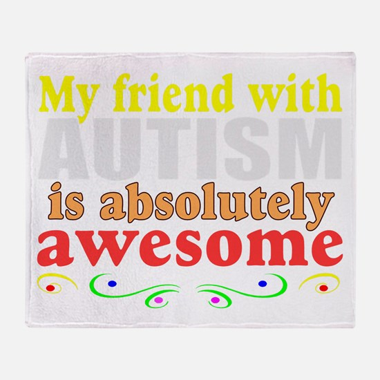 Awesome autism friend Throw Blanket