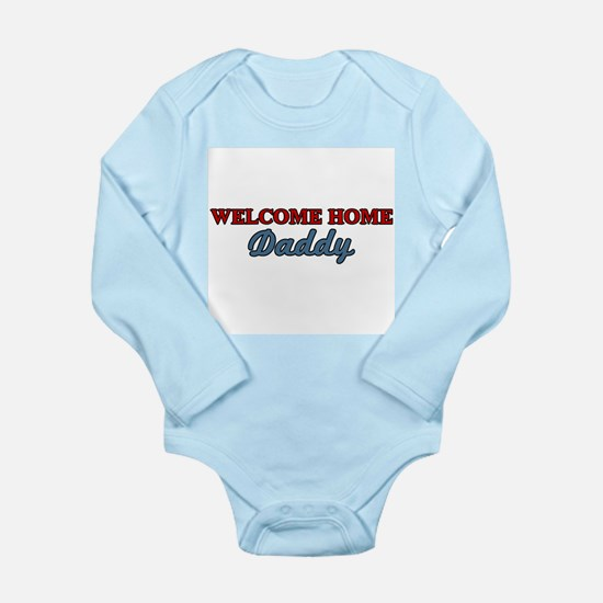 Welcome Home Daddy Long Sleeve Infant Bodysuit