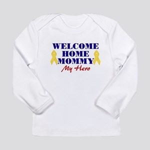 Welcome Home Mommy Long Sleeve Infant T-Shirt