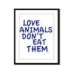 Don't Eat Animals Framed Panel Print