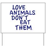 Don't Eat Animals Yard Sign
