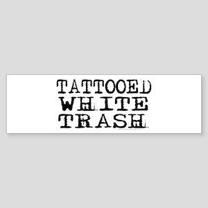 Tattooed White Trash (Block) Bumper Sticker