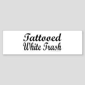 Tattooed White Trash (Script) Bumper Sticker