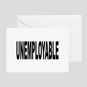 Unemployable Greeting Card