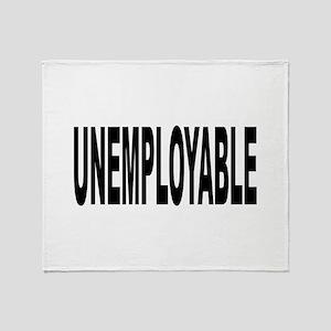 Unemployable Throw Blanket