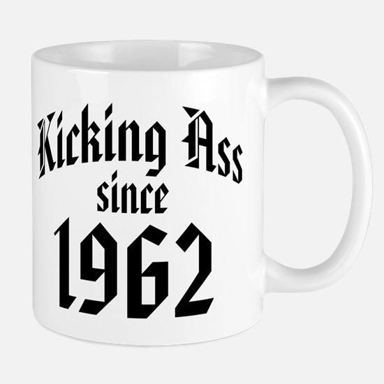 Kicking Ass Since 1962 Mug