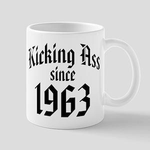 Kicking Ass Since 1963 Mug
