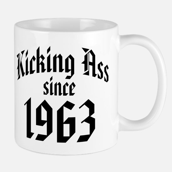 Kicking Ass Since 1963 Mug