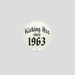 Kicking Ass Since 1963 Mini Button