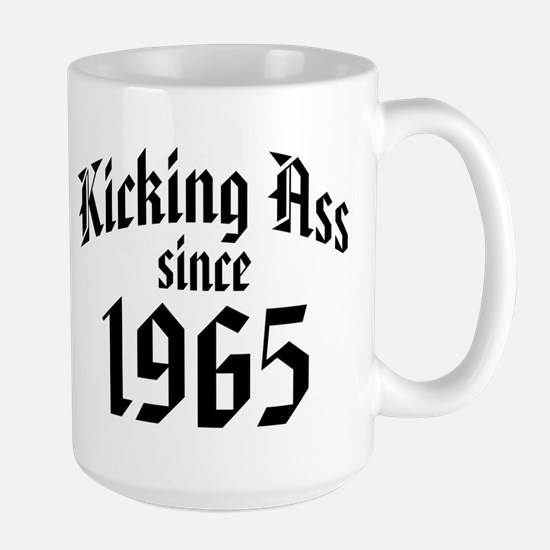 Kicking Ass Since 1965 Large Mug
